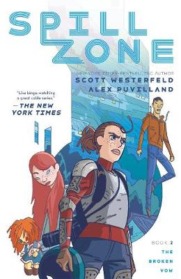 Spill Zone Book 2: The Broken Vow by Scott Westerfeld