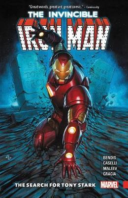Invincible Iron Man: The Search For Tony Stark by Brian Michael Bendis
