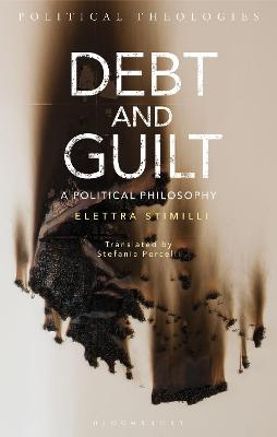 Debt and Guilt: A Political Philosophy by Elettra Stimilli