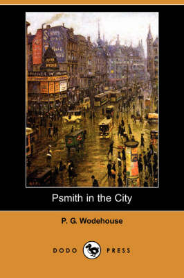 Psmith in the City by P G Wodehouse