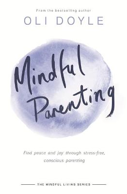 Mindful Parenting by Oli Doyle