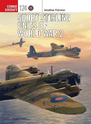 Short Stirling Units of World War 2 by Jonathan Falconer