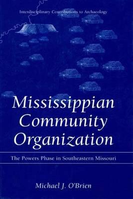 Mississippian Community Organization by Michael J. O'Brien