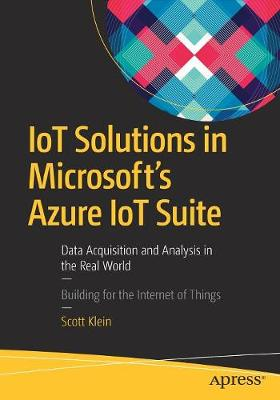 IoT Solutions in Microsoft's Azure IoT Suite by Scott Klein