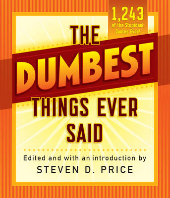 Dumbest Things Ever Said by Steven Price