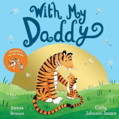 With My Daddy by Cally Johnson-Isaacs