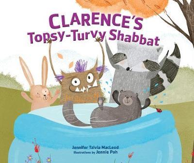Clarence's Topsy-Turvy Shabbat by Jennifer Tzivia MacLeod