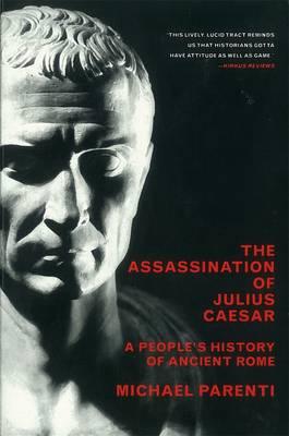 Assassination Of Julius Caesar by Michael Parenti