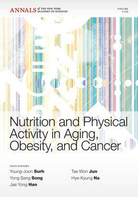 Nutrition and Physical Activity in Aging, Obesity, and Cancer by Young-Joon Surh