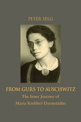 From Gurs to Auschwitz by Peter Selg