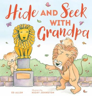 Hide and Seek with Grandpa by Ed Allen