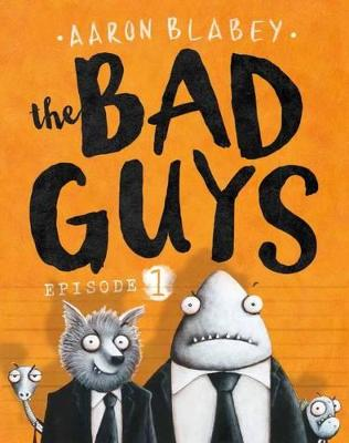 Bad Guys Episode 1 by Aaron Blabey