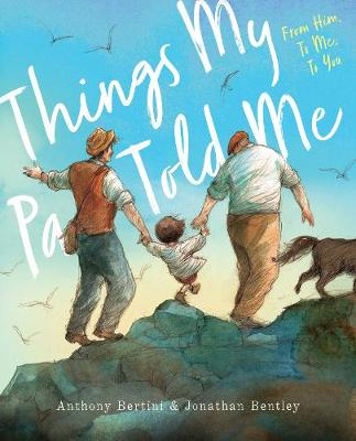 Things My Pa Told Me by Anthony Bertini