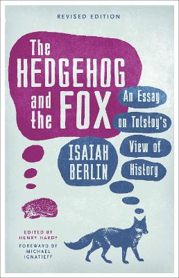 Hedgehog And The Fox by Isaiah Berlin