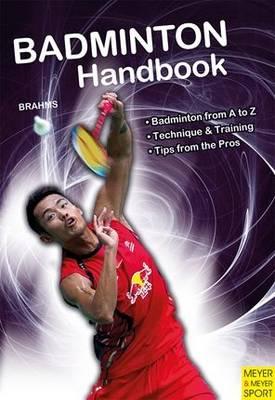 Badminton Handbook by Bernd-Volker Brahms