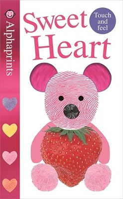 Sweet Heart: Alphaprints Touch & Feel by Roger Priddy