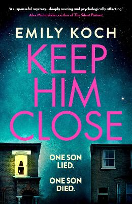 Keep Him Close: A moving and suspenseful mystery for 2021 that you won't be able to put down book