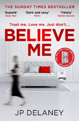 Believe Me by J. P. Delaney