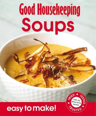 Good Housekeeping Easy to Make! Soups by Good Housekeeping Institute