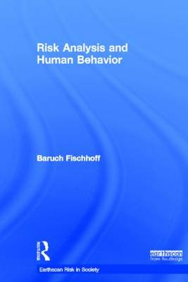 Risk Analysis and Human Behavior by Baruch Fischhoff