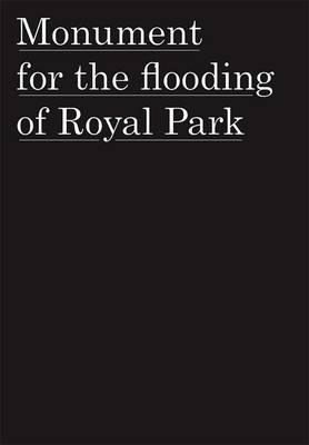 Monument for the Flooding of Royal Park by Tom Nicholson