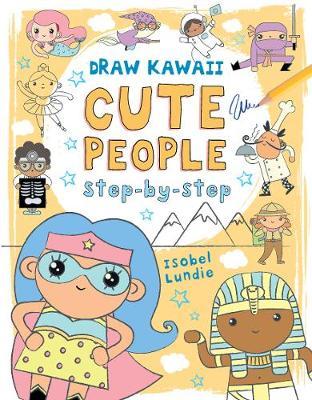 Draw Kawaii: Cute People by Isobel Lundie