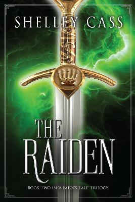 """The Raiden: Book Two in the """"A Fairy's Tale"""" Trilogy by Shelley Cass"""
