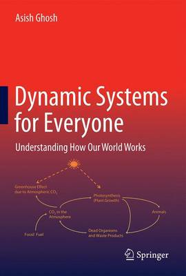 Dynamic Systems for Everyone by Asish Ghosh
