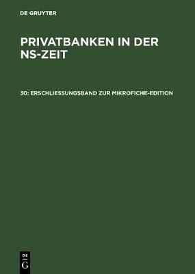 Erschliessungsband Zur Mikrofiche-Edition by Harold James