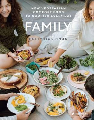Family: New Vegetarian Comfort Food to Nourish Every Day by Hetty McKinnon