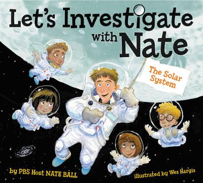 Let's Investigate with Nate #2: The Solar System by Nate Ball