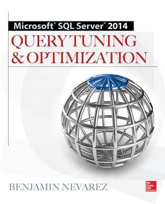 Microsoft SQL Server 2014 Query Tuning & Optimization by Benjamin Nevarez