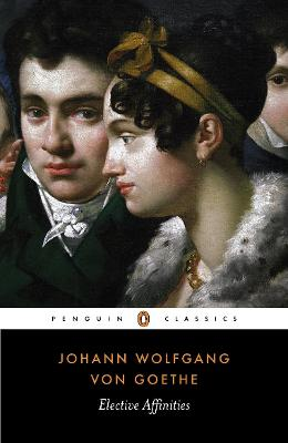 Elective Affinities by Johann Wolfgang von Goethe