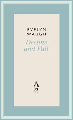 Decline and Fall (2) by Evelyn Waugh