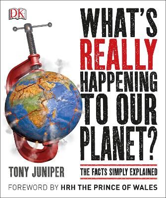 What's Really Happening to Our Planet? by Tony Juniper
