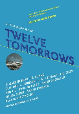 Twelve Tomorrows by Wade Roush