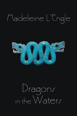 Dragons in the Waters by Madeleine L'Engle