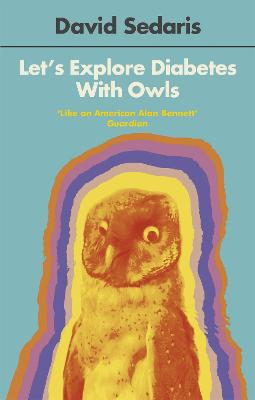 Let's Explore Diabetes With Owls by David Sedaris