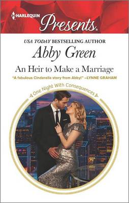 An Heir to Make a Marriage by Abby Green