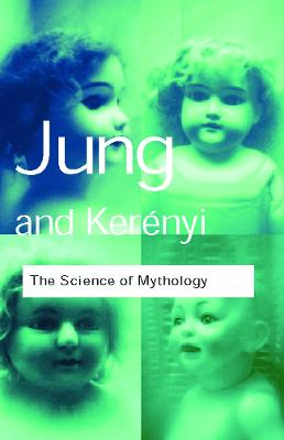 Science of Mythology by C. G. Jung