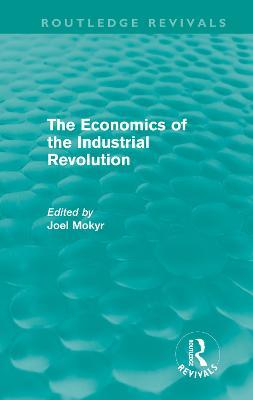 Economics of the Industrial Revolution by Joel Mokyr