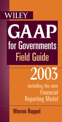 Wiley Gaap for Governments Field Guide 2003 by Warren Ruppel
