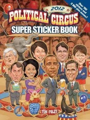 Political Circus Super Sticker Book by Tim Foley
