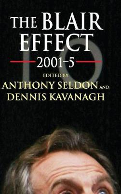 The Blair Effect 2001-5 by Anthony Seldon
