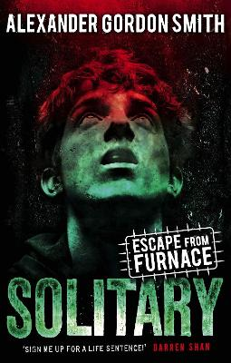 Escape from Furnace 2: Solitary by Alexander Gordon Smith