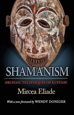 Shamanism by Mircea Eliade