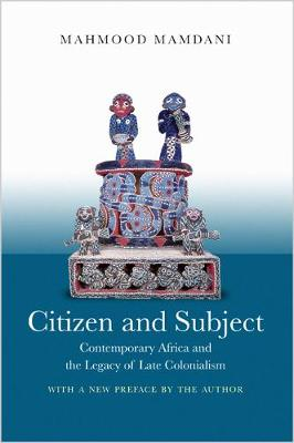 Citizen and Subject by Mahmood Mamdani