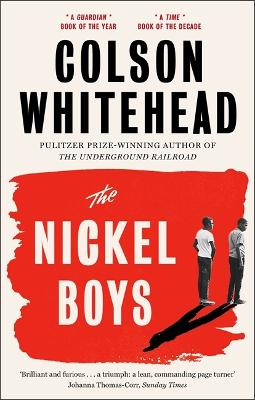 The Nickel Boys: Winner of the Pulitzer Prize for Fiction 2020 by Colson Whitehead