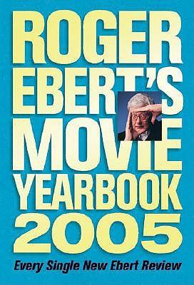 Roger Ebert's Movie Yearbook 2005 by Roger Ebert