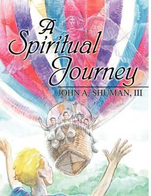 A Spiritual Journey by III John a Shuman